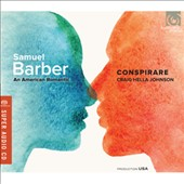 Samuel Barber: An American Romantic - The Choral Music of Samuel Barber / Conspirare