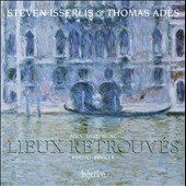 Ad&eacute;s: Lieux Retrouves; Faur&eacute;: Cello Sonata no 2; Janacek: Pahadka; Liszt; Kurtag / Steven Isserlis, cello, Thomas Ad&egrave;s, piano