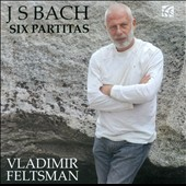 J.S. Bach: Six Partitas, BWV 825 - 830 / Vladimir Feltsman: piano