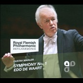 Gustav Mahler: Symphony No. 1 / Royal Flemmish PO, Edo de Waart: conductor