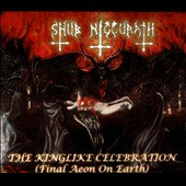 Shub Niggurath (Death Metal): Kinglike Celebration: Final Aeon on Earth [Digipak] *