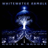 Whitewater Ramble: Roots and Groove [Digipak]