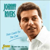 Johnny Rivers (Pop): This Could Be the One: The Early Sides 1958-1962