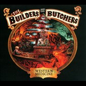 The Builders and the Butchers: Western Medicine [Digipak]
