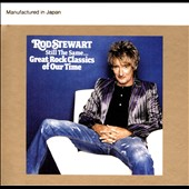 Rod Stewart: Still the Same: Great Rock Classics of Our Time [Digipak]