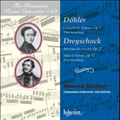 The Romantic Piano Concerto, Vol. 61: Döhler: Piano Concerto Op. 7; Dreyschock: Rondo Brillant / Howard Shelley, piano
