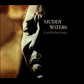Muddy Waters: Can't Get No Grindin' [Digipak]
