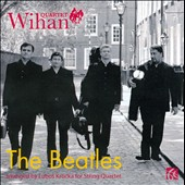 The Beatles Arranged for String Quartet / Quartet Wihan