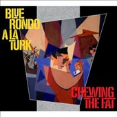 Blue Rondo a la Turk: Chewing the Fat [Deluxe Edition]