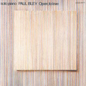 Paul Bley: Open, To Love