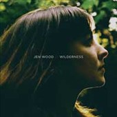 Jen Wood: Wilderness [Digipak] *