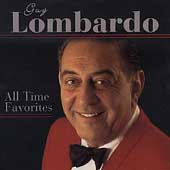 Guy Lombardo/Guy Lombardo & His Royal Canadians: All Time Favorites