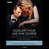Christoph Werner (playwright): Concert for a Deaf Soul - A Play about Maurice Ravel for Ragna Schirmer and Puppets  / Ragna Schirmer, piano. Music of Ravel [DVD]