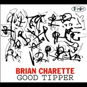 Brian Charette: Good Tipper [Digipak]
