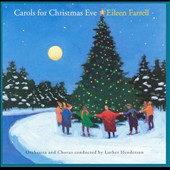 Eileen Farrell (Soprano Vocals): Carols for Christmas Eve *