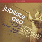 Matthew Martin (b. 1976): Jubilate Deo -  Sacred Choral Works / Stephen Farr, organ; Choir of Magdalen College, Oxford; Hyde