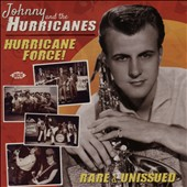 Johnny & the Hurricanes: Hurricane Force!: Rare & Unissued