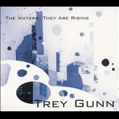 Trey Gunn: The  Waters, They are Rising