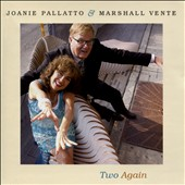 Joanie Pallatto/Marshall Vente: Two Again