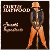 Curtis Haywood: Smooth Ingredients [Digipak]