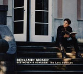 Beethoven & Schubert: The Last Sonatas / Benjamin Moser, piano