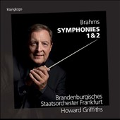 Brahms: Symphonies Nos. 1 & 2 / Brandenburg State SO, Frankfurt; Howard Griffiths