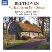 Beethoven: Variations on Folk Songs (16), Opp. 105 & 107 / Patrich Gallois, flute; Maria Prinz, piano