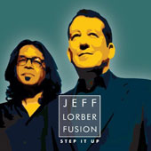 Jeff Lorber/The Jeff Lorber Fusion: Step It Up *