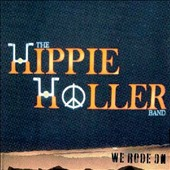 The Hippie Holler Band: We Rode On