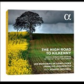 The High Road to Kilkenny - Gaelic Songs and Dances from the 17th & 18th Centuries by Various Composers / Robert Getchell, tenor; Francois Lazarevitch, flutes; Les Musiciens de Saint-Julienc