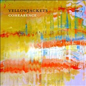 Yellowjackets: Cohearance [Digipak] *