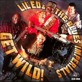 Lil' Ed & the Blues Imperials: Get Wild