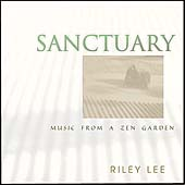 Riley Lee: Sanctuary: Music from a Zen Garden