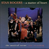 Various Artists: Stan Rogers: A Matter of Heart