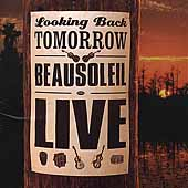 Beausoleil: Looking Back Tomorrow Beausoleil Live