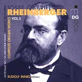 Rheinberger: Complete Organ Works Vol 5 / Rudolf Innig