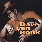 Dave Van Ronk: Two Sides of Dave Van Ronk
