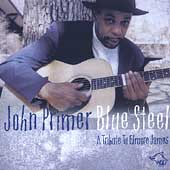 John Primer: Blue Steel: A Tribute to Elmore James
