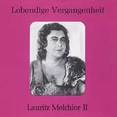 Lebendige Vergangenheit - Lauritz Melchior Vol 2