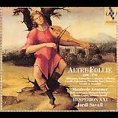 Altre Follie 1500-1750 / Savall, Hesp&egrave;rion XXI, et al