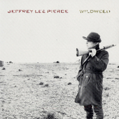 Jeffrey Lee Pierce: Wildweed [Bonus Track] *