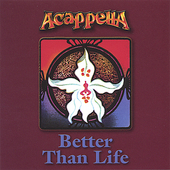 Acappella: Better Than Life