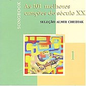 Almir Chediak: As 101 Melhores Cancoes Do Seculo XX, Vol. 1
