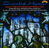 Essential Hymns - Favorites from the New English Hymnal including Rock of Ages; O Perfect Love; King of Glory; Morning has Broken / various choirs