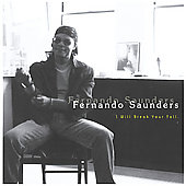 Fernando Saunders: I Will Break Your Fall *