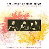 Astrud Gilberto: In the Early Years & Now