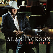 Alan Jackson: Like Red on a Rose