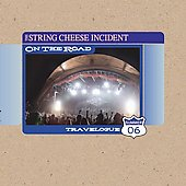 The String Cheese Incident: On the Road: Travelogue, Summer 2006