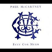 Paul McCartney: Ecce Cor Meum [Limited Edition]