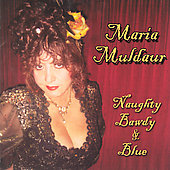 Maria Muldaur: Naughty, Bawdy and Blue